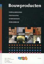 Bouwproducten - A. Blaazer, Th. van Gessel, G. Glas, D. Hijlkema, J. Ledderhof (ISBN 9789006950984)