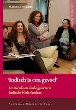 'Indisch is een gevoel' - M. de Vries, Marlene de Vries (ISBN 9789089641250)