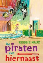 De piraten van hiernaast - Reggie Naus (ISBN 9789021669052)