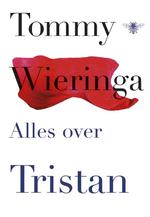 Alles over Tristan - Tommy Wieringa (ISBN 9789023485537)