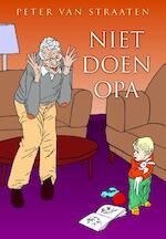 Niet doen opa - Peter van Straaten (ISBN 9789076168999)