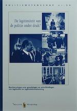 De legitimiteit van de politie onder druk? (ISBN 9789035240506)