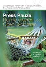 Press pauze: Ruimte creëren voor open exploreren - Dirk Gombeir, Luk Bosman, Katrin de Bisschop, Chico Detrez, Erik Schrooten, Pieter van Waeyenberge (ISBN 9789033485756)