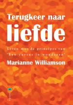 Terugkeer naar liefde - Marianne Williamson (ISBN 9789072455499)
