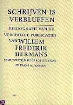 Schrijven is verbluffen - Rob Delvigne, Frans A. Janssen, Willem Frederik Hermans (ISBN 9789060054055)
