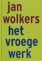 Het vroege werk - Jan Wolkers (ISBN 9789029067997)