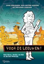 Voor de leeuwen ! - Mark Mieras, M.A.T. van Dijk, Jan Bart Dieperink (ISBN 9789023254423)