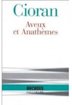 Aveux et anathèmes - Émile M. Cioran
