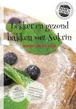 Lekker en gezond bakken met sukrin