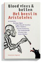 Bloed, vlees & botten - Aristoteles, Midas Dekkers, Douwe Draaisma (ISBN 9789065540201)