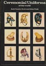 Ceremonial Uniforms of the World - Jack Cassin-Scott, John Fabb (ISBN 9780903792035)