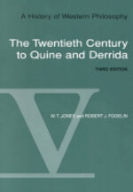 The Twentieth Century to Quine and Derrida - William Thomas Jones, Robert J. Fogelin (ISBN 9780155003798)