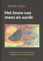 Het leven van mens en aarde - Rudolf Steiner