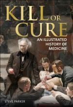 Kill or Cure - Steve Parker (ISBN 9781465408426)