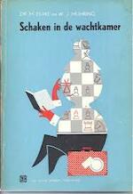 Schaken in de wachtkamer - Euwe (ISBN 9789000010431)