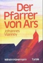 Der Pfarrer von Ars - Wilhelm Hünermann (ISBN 9783702215941)