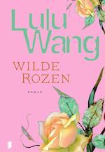 Wilde rozen - Lulu Wang (ISBN 9789022555842)