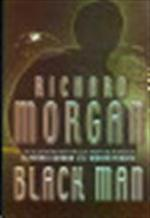 Black man - Richard K. Morgan (ISBN 9780575075139)