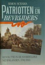 Patriotten en bevrijders - Simon Schama (ISBN 9789051570380)