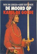 De moord op Karel de Goede - Raoul van Caenegem, Albert Demyttenaere (ISBN 9789061526865)