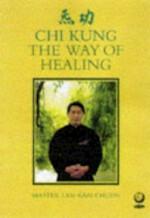 The Way of Healing - Kam Chuen Lam (ISBN 9781856750790)