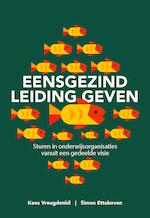 Eensgezind leidinggeven - Kees Vreugdenhil, Simon Ettekoven (ISBN 9789077866511)