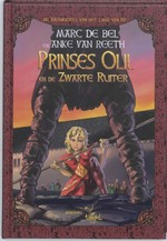 Prinses Olil en de zwarte ridder - Marc de Bel (ISBN 9789077060476)