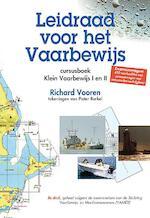 Leidraad voor het vaarbewijs cursusboek voor Klein Vaarbewijs I en II - Richard Vooren (ISBN 9789024006908)