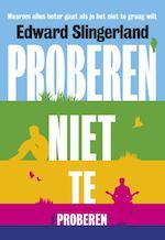 Proberen niet te proberen - Edward Slingerland (ISBN 9789491845178)