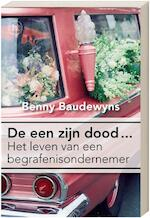 De een zijn dood.... - Benny Baudewyns (ISBN 9789044319798)