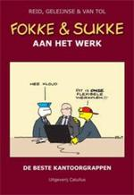 Fokke en Sukke aan het werk - John Reid, John Stuart Reid, Bastiaan Geleijnse, Bastiaan Geleijnse, J.-M. van Tol, van Tol (ISBN 9789078753322)