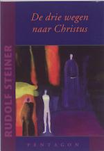 De drie wegen naar Christus - Rudolf Steiner (ISBN 9789490455057)
