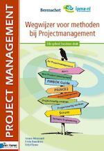 Wegwijzer voor methoden bij projectmanagement - Ariane Moussault, Erwin Baardman, Fritjof Brave (ISBN 9789087536398)