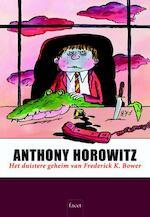 Het duistere geheim van Frederick K. Bower - Anthony Horowitz (ISBN 9789050165211)