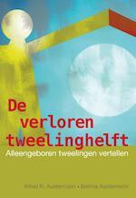 De verloren tweelinghelft - Alfred R. Austermann, Bettina Austermann (ISBN 9789460150951)