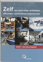 Zelf het eigen schip verbouwen - Gerrit van den Kommer (ISBN 9789064104763)