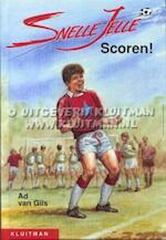 Snelle Jelle Scoren! - Ad van Gils (ISBN 9789020633795)