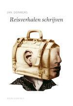 Reisverhalen schrijven - Jan Donkers (ISBN 9789045705989)