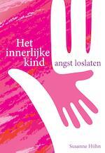 Het innerlijke kind – angst loslaten - Susanne Hühn (ISBN 9789460151545)