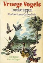 Vroege Vogels landschappen - Joost Huijsing, Carla van Lingen, Kees van Scherpenzeel, Ivo de Wijs (ISBN 9789024646975)