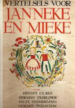 Vertelsels voor Janneke en Mieke - Herman Teirlinck, Felix Timmermans, Gerard Jacob Lodewijk Walschap, Hélène van Coppenolle, Tonet Timmermans, Hélène Van Raemdonck