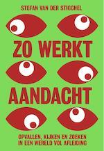 Zo werkt aandacht - Stefan van der Stigchel (ISBN 9789491845840)