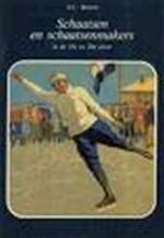 Schaatsen en schaatsenmakers in de 19e en 20e eeuw - A. C. Broere, W. F. Renaud, Rijksmuseum voor Volkskunde