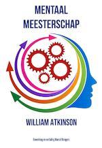 Mentaal meesterschap - William Atkinson (ISBN 9789077662168)