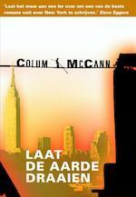 Laat de aarde draaien - Colum MacCann (ISBN 9789061699170)