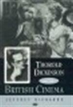 Thorold Dickinson and the British cinema - Jeffrey Richards