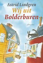 Wij uit Bolderburen - Astrid Lindgren (ISBN 9789021677484)