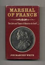 Marshal of France - Jon Manchip White