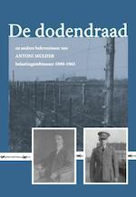 De dodendraad en andere belevenissen van Antoni Mulder, belastingambtenaar - Antoni Mulder (ISBN 9789492055415)