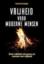 Vrijheid voor moderne mensen - David Grabijn (ISBN 9789077556269)